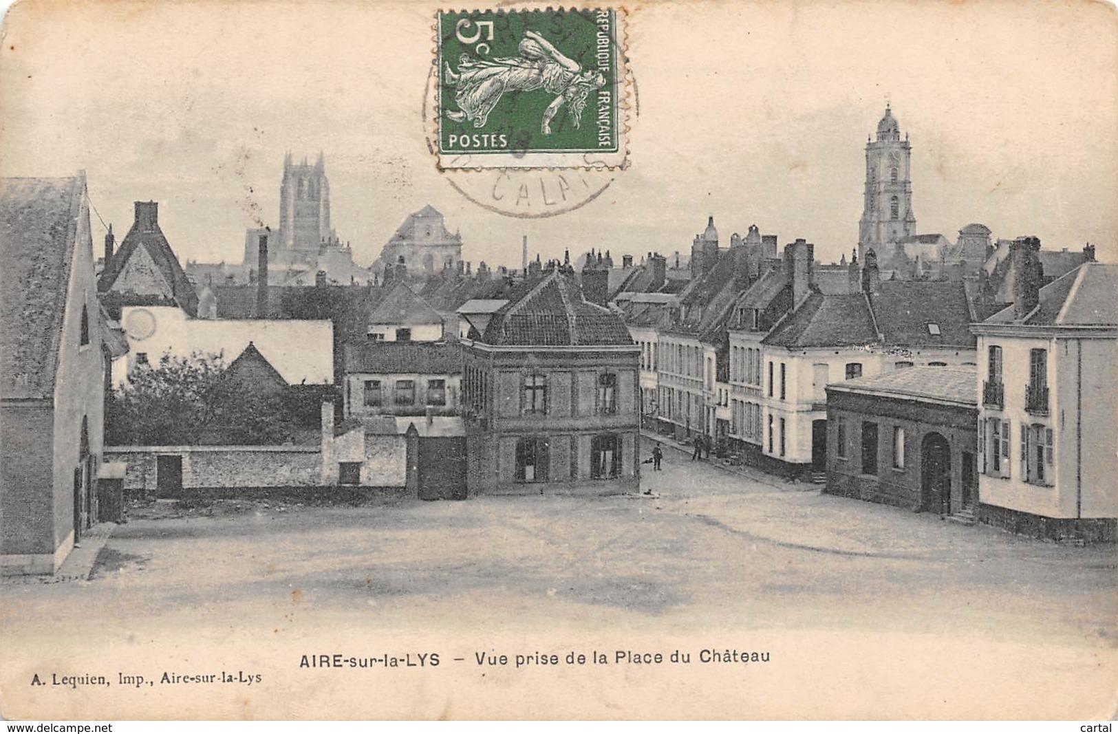 62 - AIRE-sur-la-LYS - Vue Prise De La Place Du Château - Aire Sur La Lys