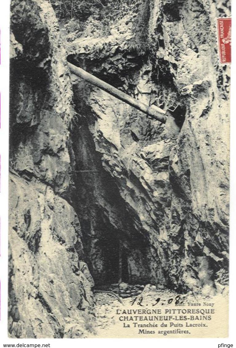Châteauneuf-les-Bains - Tranchée Du Puits Lacroix, 1908 - Autres Communes