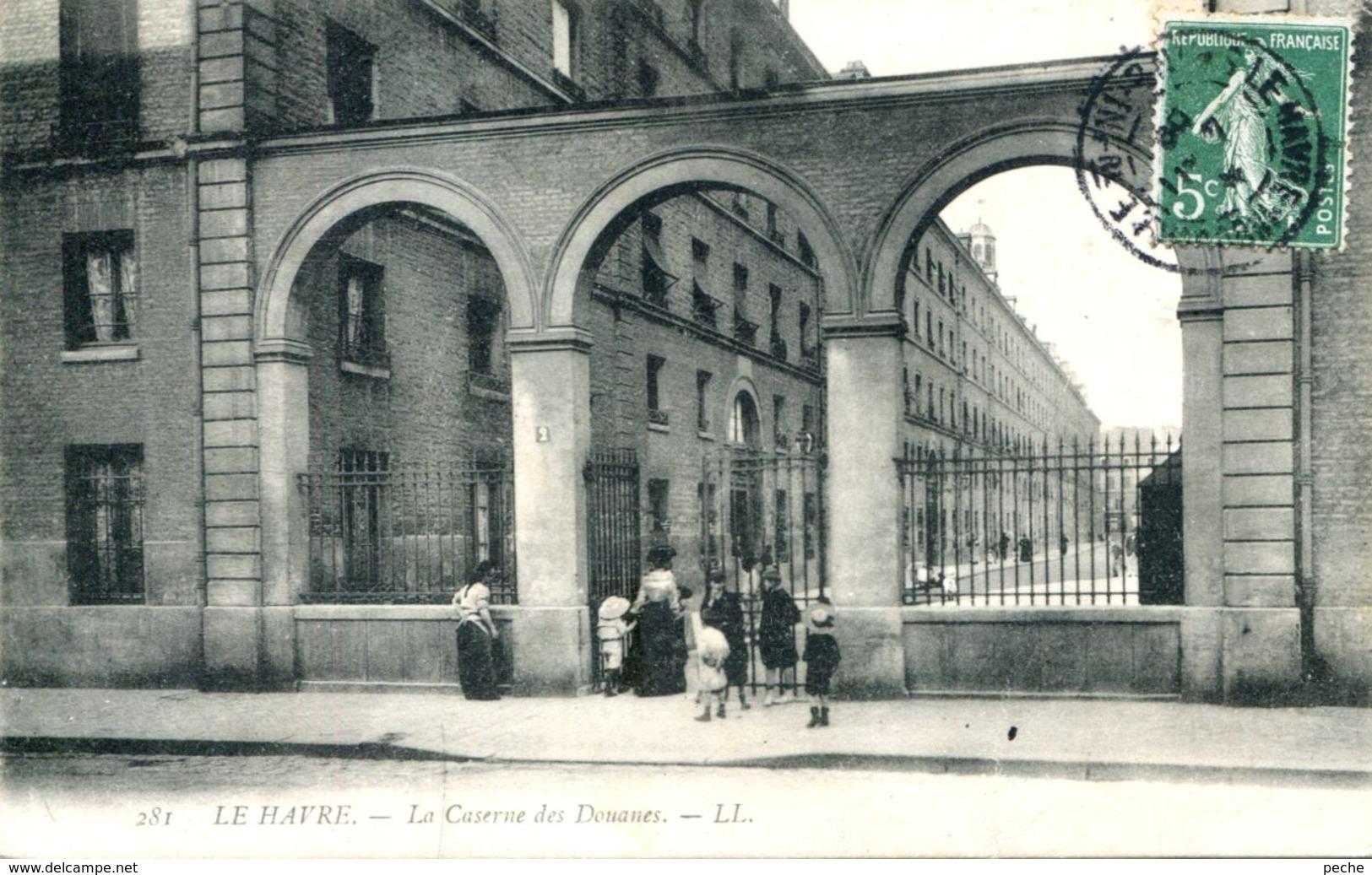 N°70267 -cpa Le Havre -Caserne Des Douanes- - Le Havre
