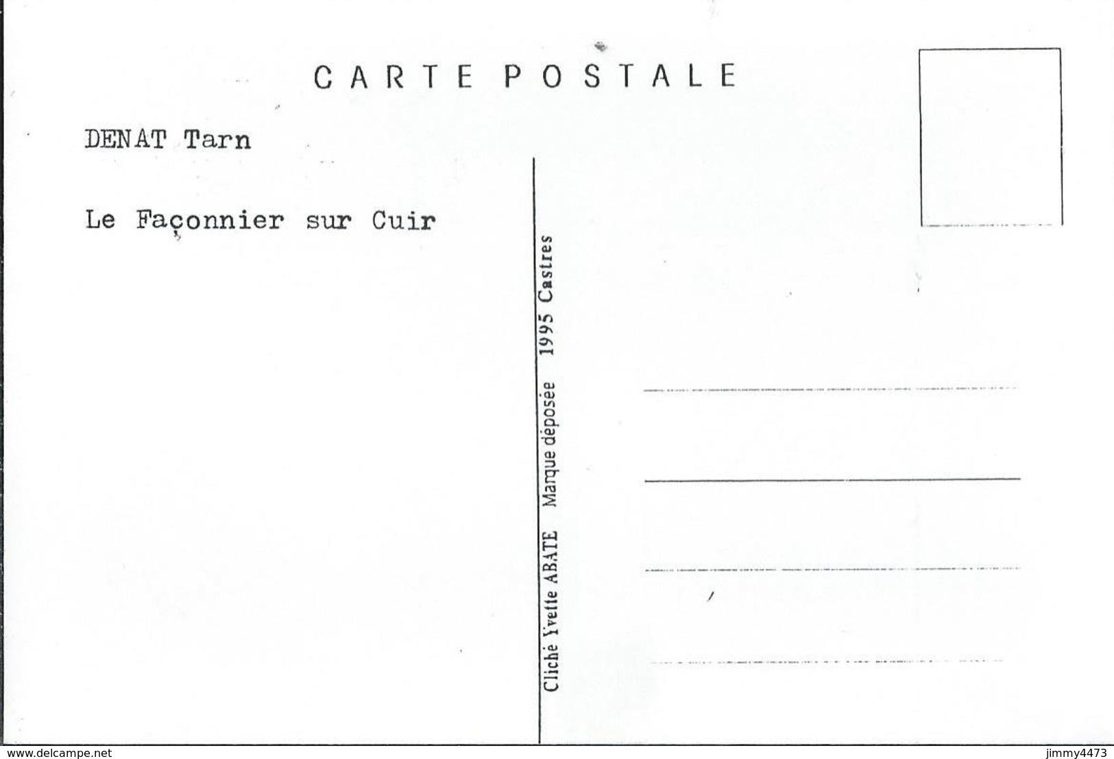 CPM - Le Façonnier Sur Cuir - DENAT 81 Tarn - Cliché Yvette ABATE - Scans Recto-Verso - Artisanat