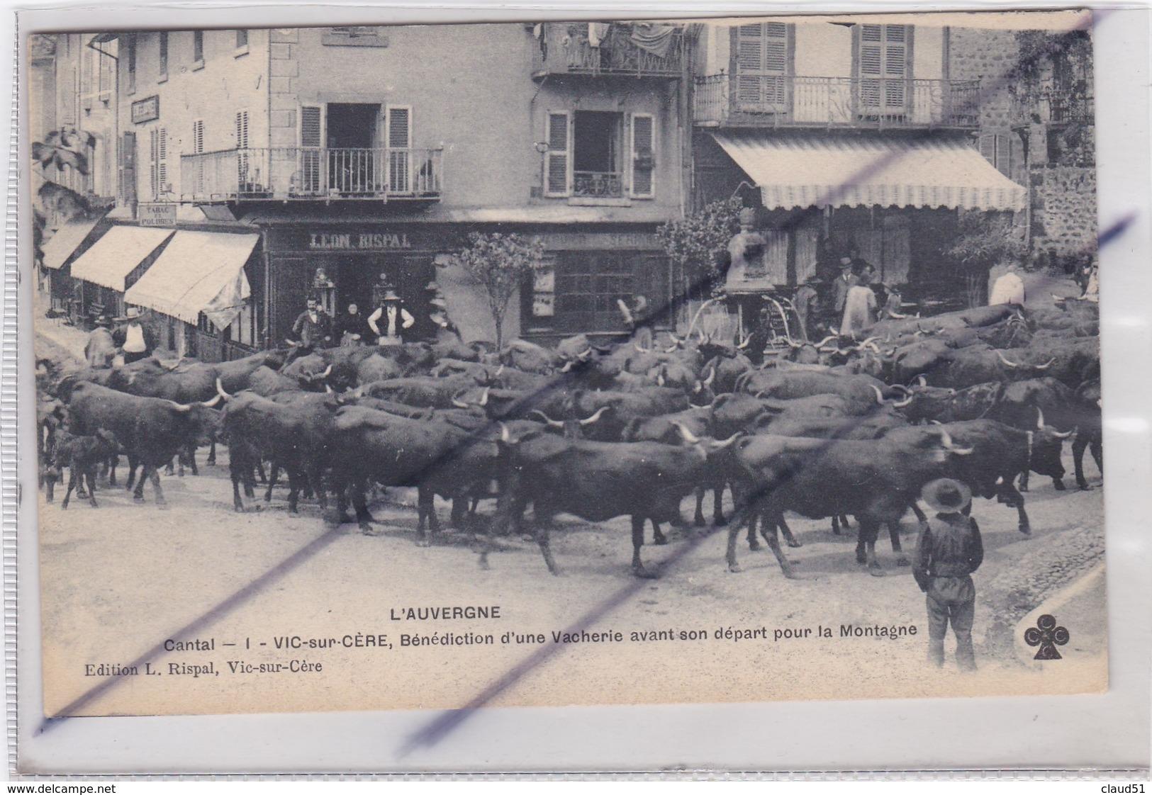 Vic-sur-Cère (15) Bénédiction D'une Vacherie Avant Son Départ Pour La Montagne - Unclassified