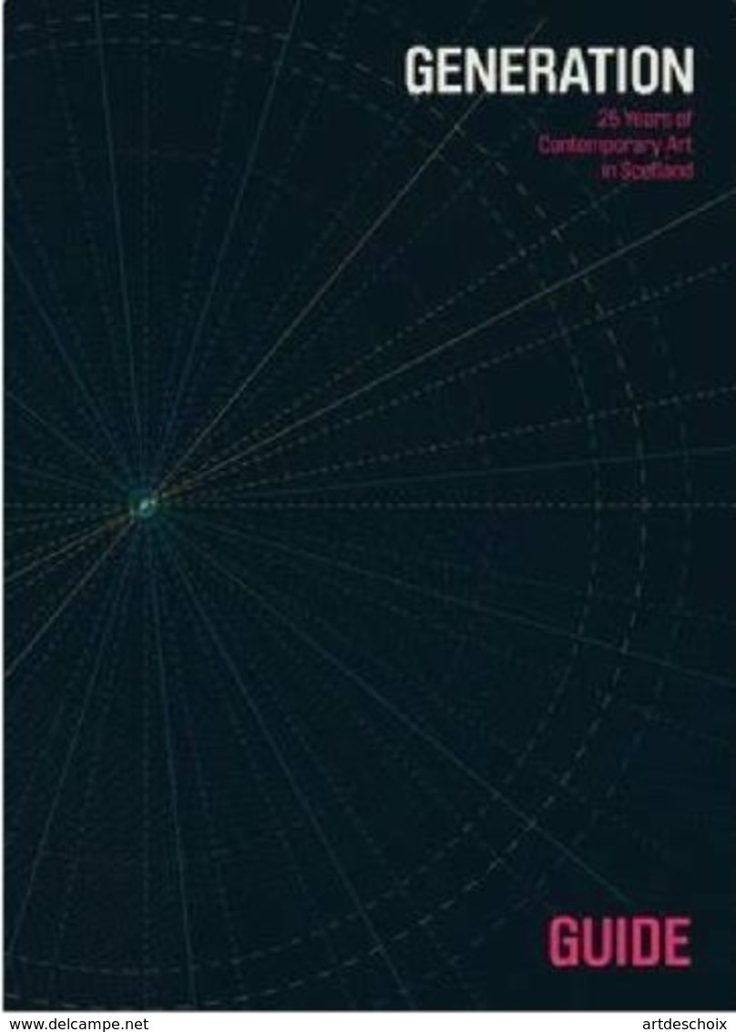 Generation: 25 Years Of Contemporary Art In Scotland : Guide - Beaux-Arts