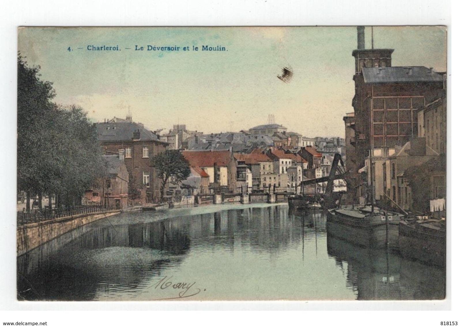 4.  - Charleroi - Le Déversoir Et Le Moulin 1914 - Charleroi