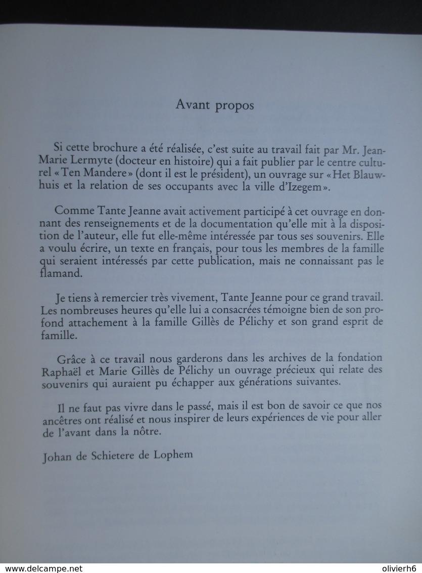 LIVRE (M1619) NOTE HISTORIQUE DU CHATEAU BLAUWHUIS A IZEGEM ET DE SES RELATIONS AVEC LES HABITANTS (8 Vues) De Pélichy - Culture