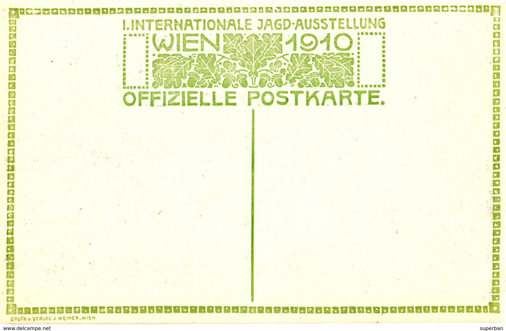 AUSTRIA / WIEN - 1910 : ERSTE INTERNATIONALE JAGD AUSSTELLUNG / EXPOSITION De CHASSE / HUNTING EXHIBITION (aa614) - Caccia
