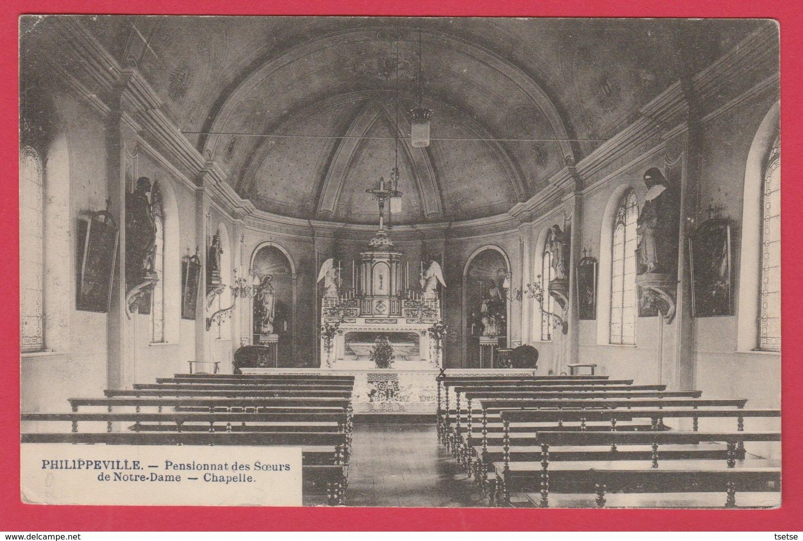 Philippeville - Pensionnat Des Soeurs De Notre-Dame -Chapelle -1914  ( Voir Verso ) - Philippeville