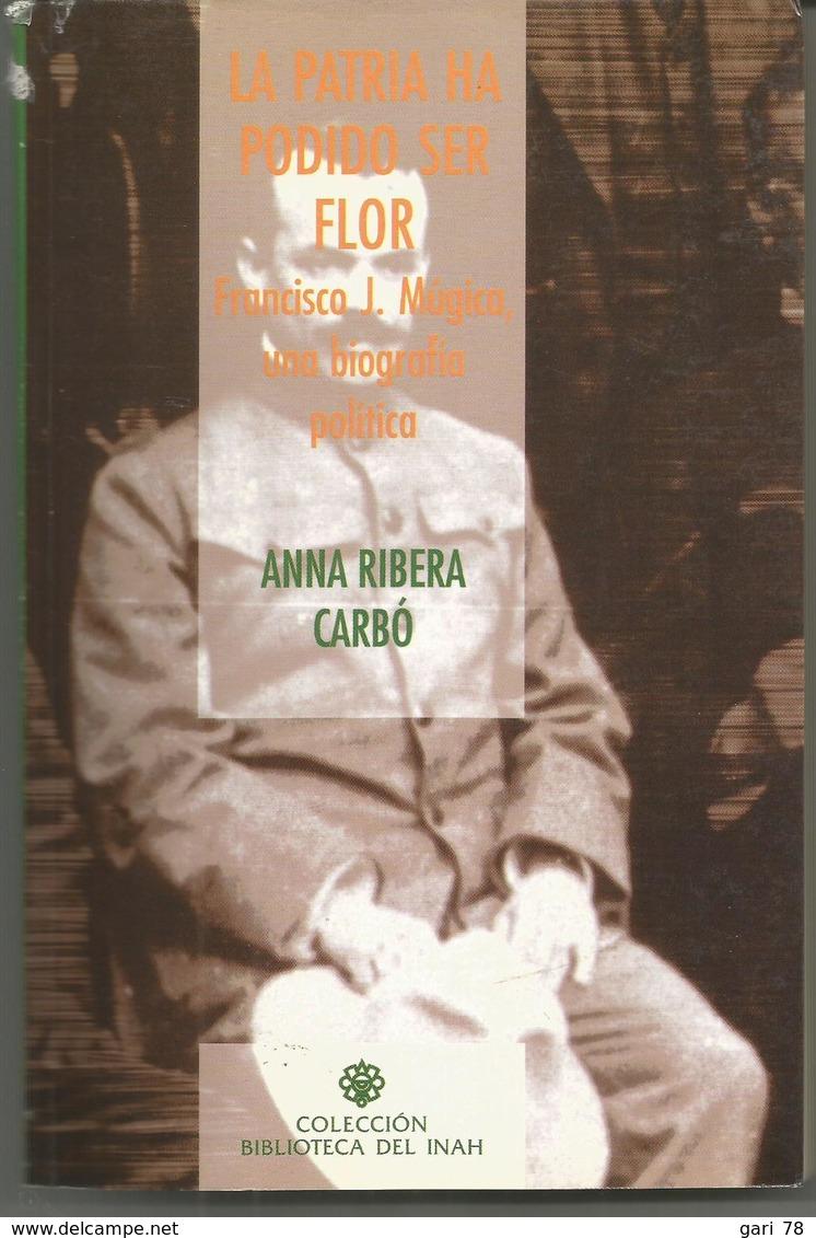 Anna RIBERA CARBO La Patria Ha Podido Ser For Francisco J MUGICA Una Biografia Politica - Other