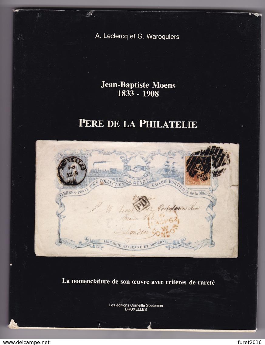 JEAN BAPTISTE MOENS PERE DE LA PHILATELIE  Par Leclercq Et Waroquiers  Jaquette écornée . - Bibliographien