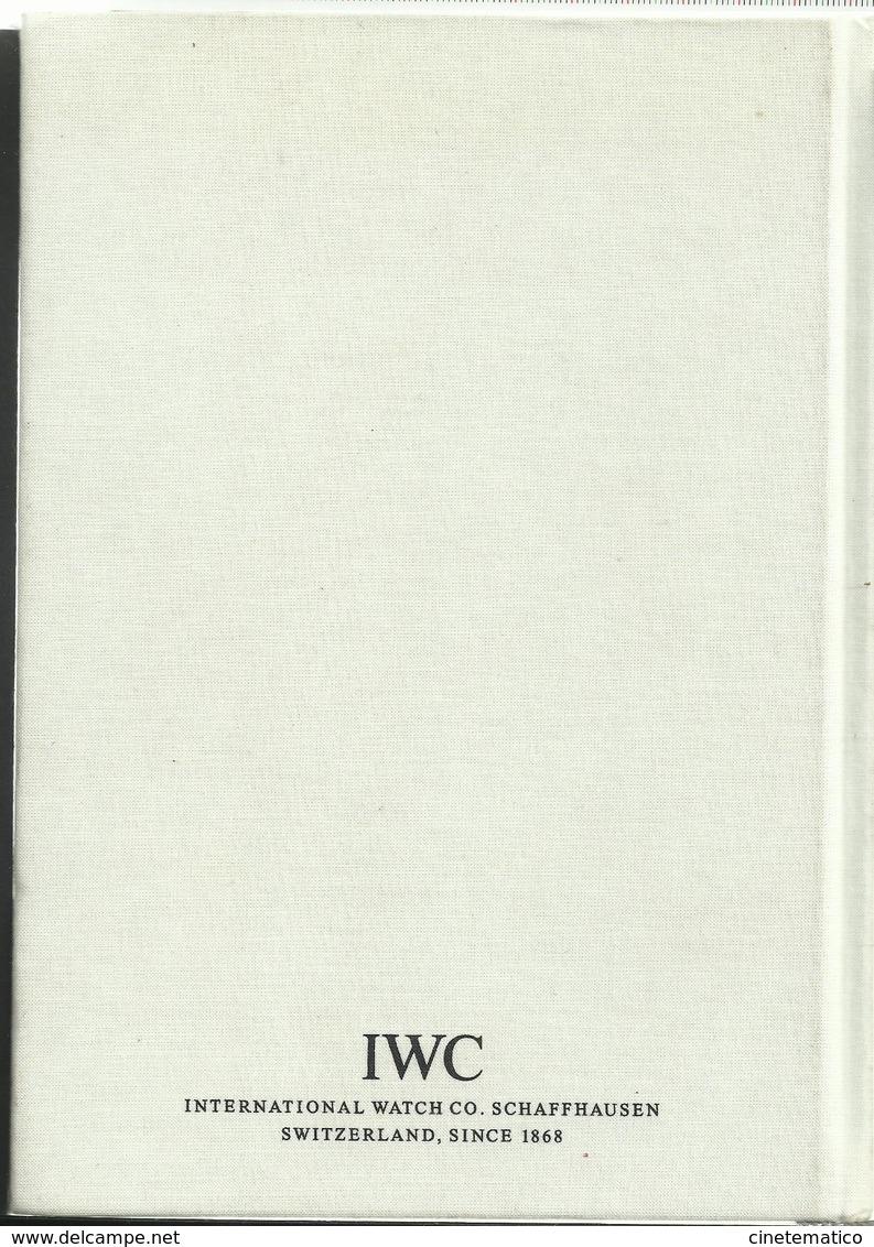 Catalogo 2008 IWC INTERNATIONAL WATCH CO Schaffhausen Switzerland Ediz. Italiana - Gioielli & Orologeria