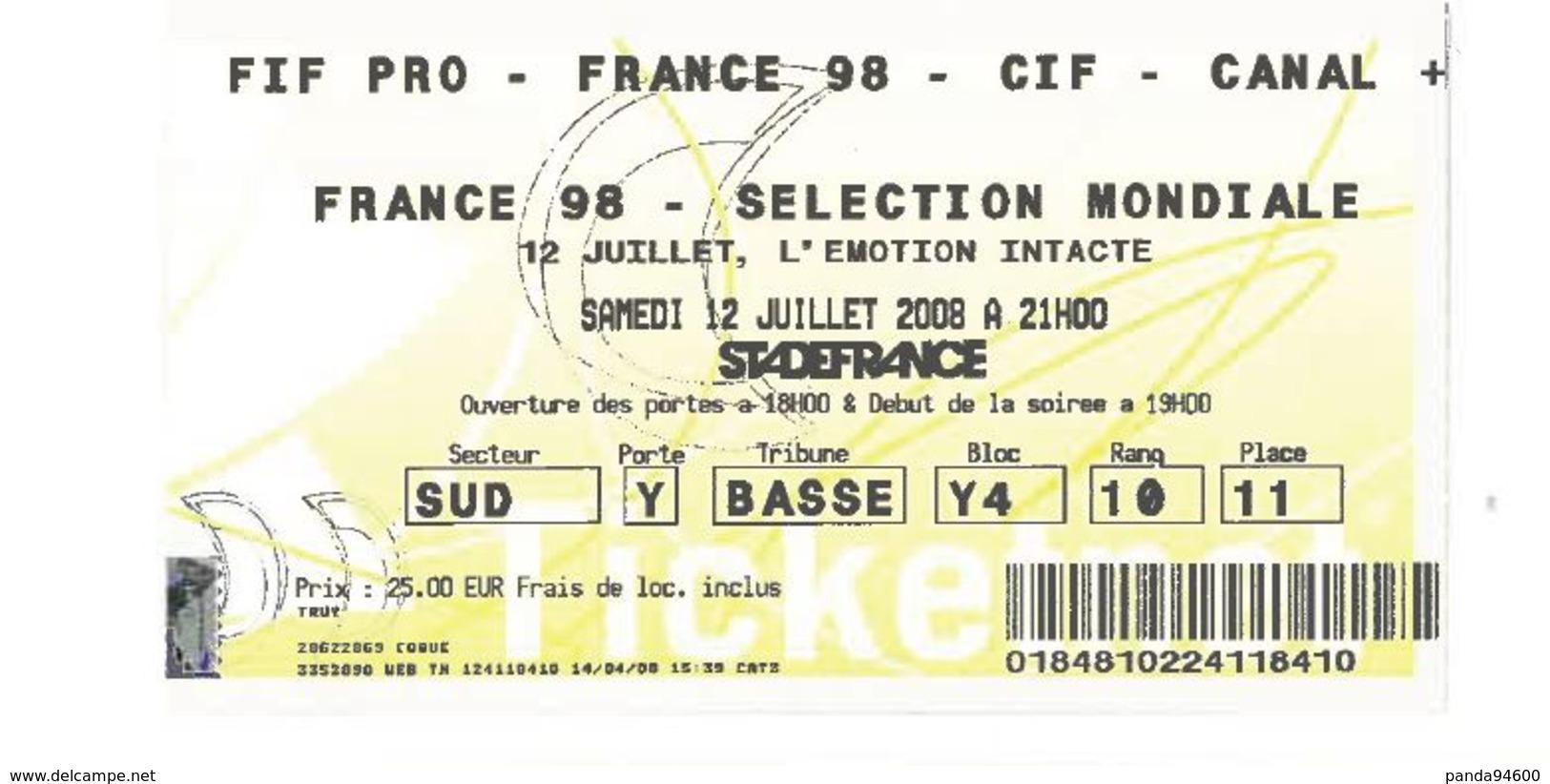 Ticket Entrée Stade De France Footbal France 98 - Sélection Mondiale 12 Juillet 2008 - Eintrittskarten