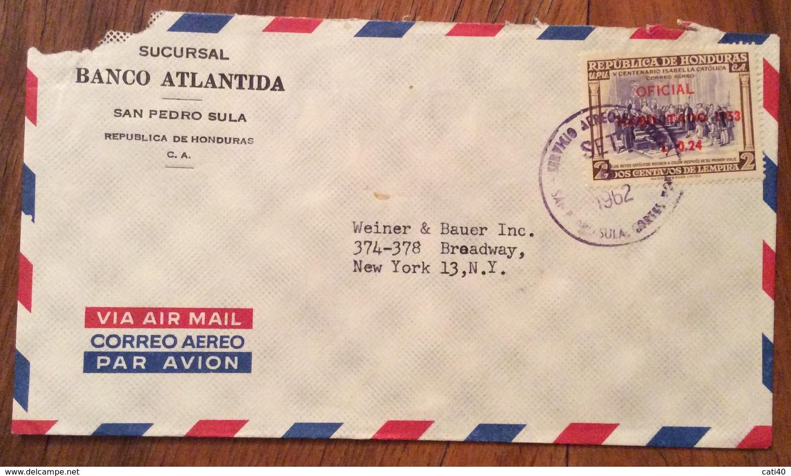POSTA AEREA PAR AVION  HONDURAS  U.S.A.   FROM SAN PEDRO SULA  TO NEW YORK   THE  11/8/62 - Honduras