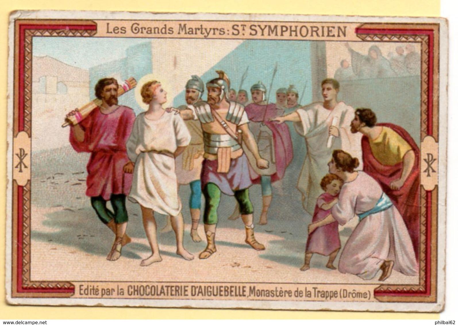 Chromo Chocolat D'Aiguebelle : Les Grands Martyrs : Saint Symphorien. - Aiguebelle