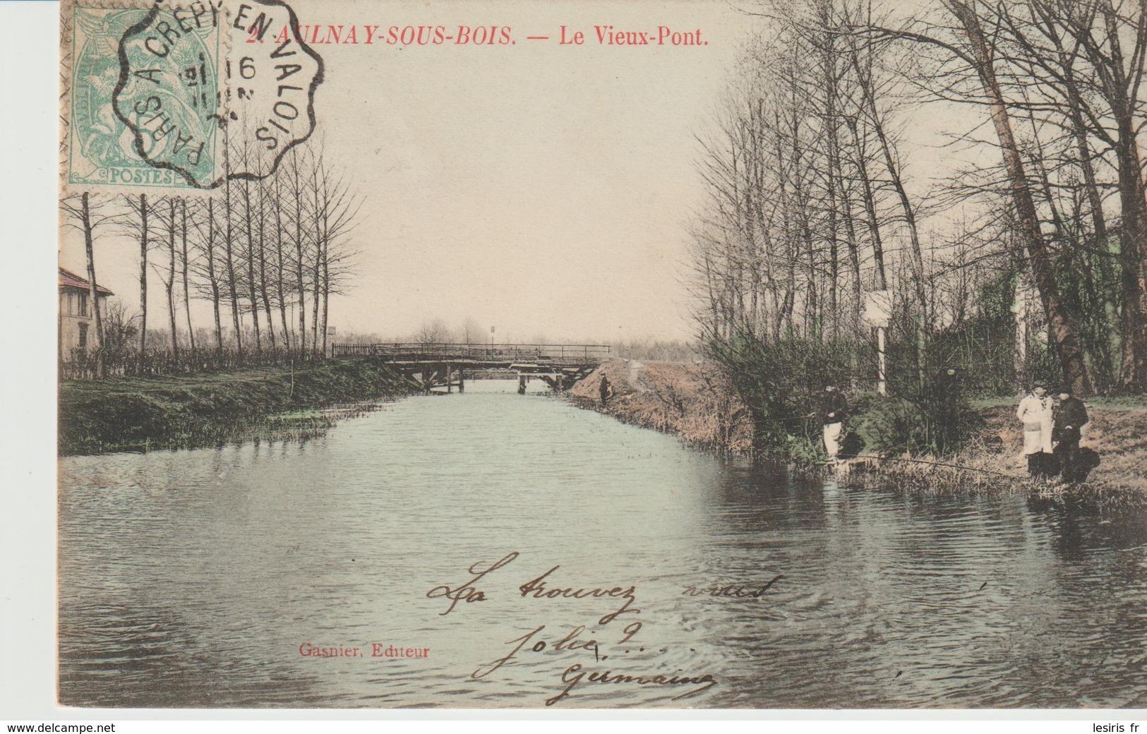 C P.A. - AULNAY SOUS BOIS - LE VIEUX PONT - 2 - GASNIER - Aulnay Sous Bois