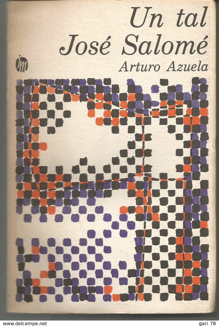 Arturo AZUELA Un Tal José Salomé - En Espagnol - Littérature