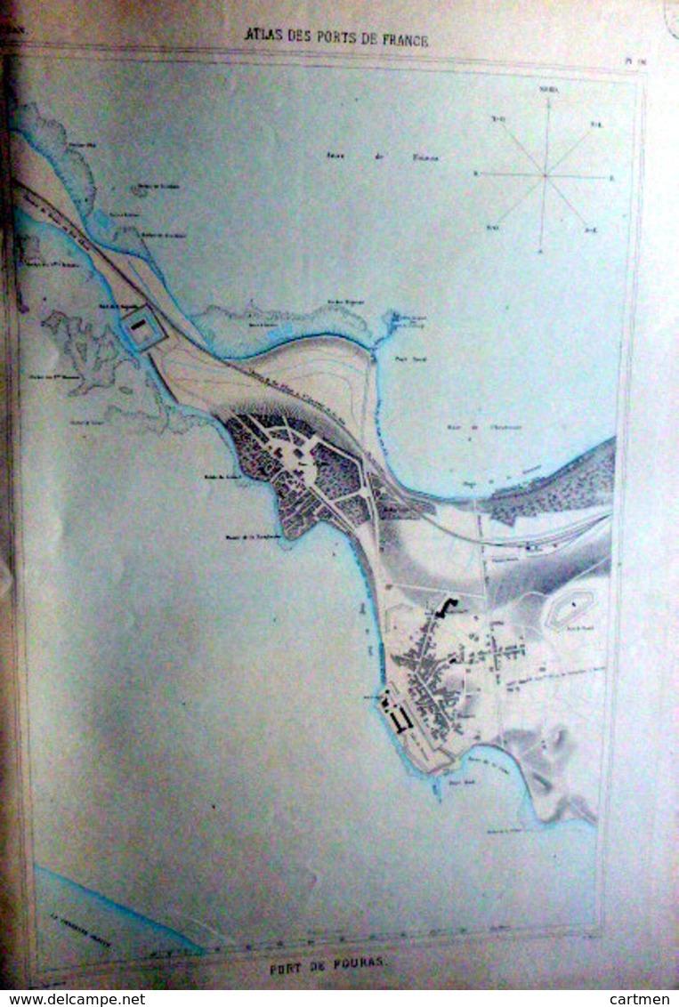 17 FOURAS PLAN DU PORT ET DE LA VILLE  EN 1882   DE L'ATLAS DES PORTS DE FRANCE 49 X 67 Cm - Cartes Marines
