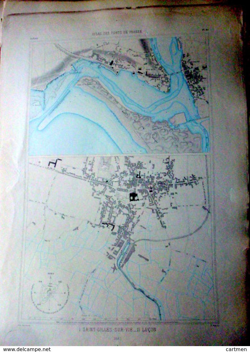 85 SAINT GILLES CROIX DE VIE LUCON PLAN DU PORT ET DE LA VILLE  EN 1882  DE L'ATLAS DES PORTS DE FRANCE 49 X 66 Cm - Cartes Marines