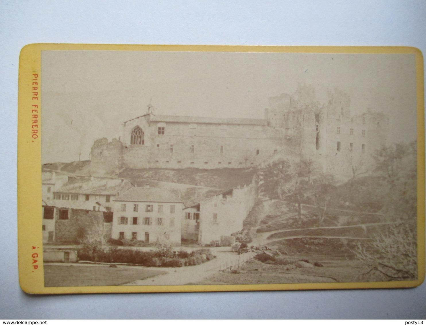 GAP (05) - Photographie Ancienne CDV Albumine - Ruines Du Château De Tallard   - Photo Pierre Ferrero ,Gap -  TBE - Photos