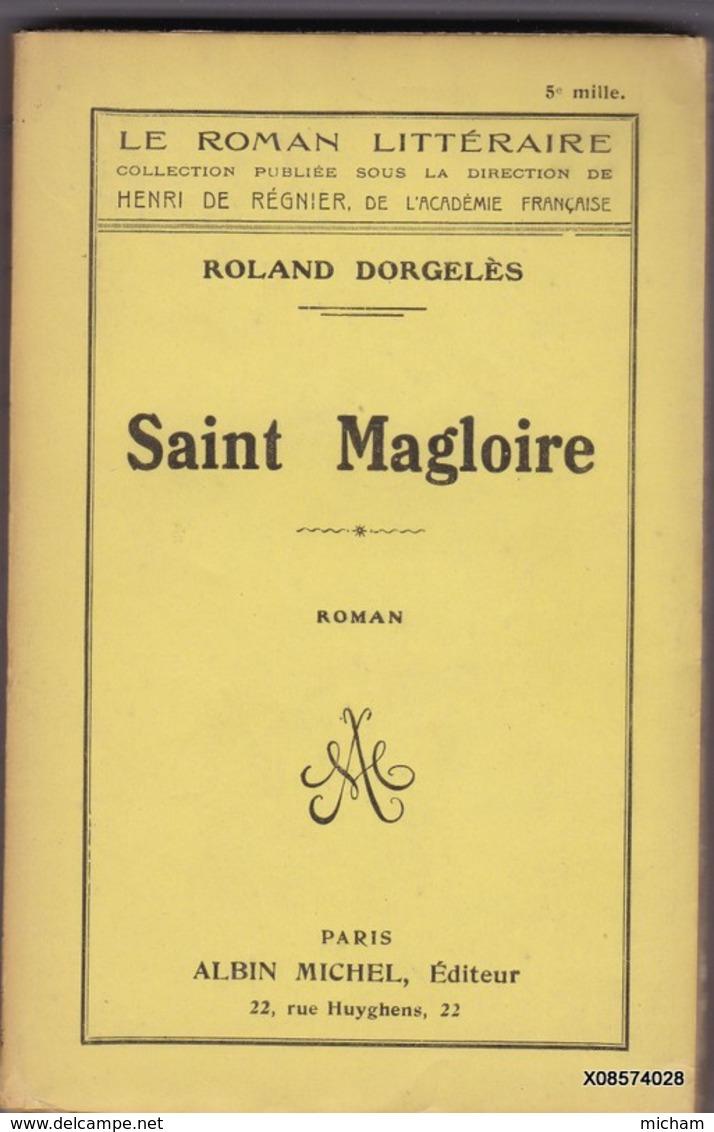 LIVRE DEDICASSE  DE ROLAND DORGELES - SAINT MAGLOIRE - Format 12 /18cm 379 Pages  Bon Etat  1922 - Livres Dédicacés