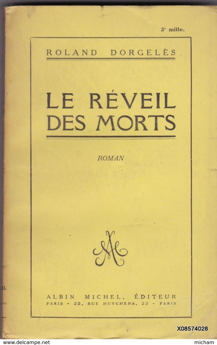 LIVRE DEDICASSE  DE ROLAND DORGELES - LE REVEIL DES MORTS  - Format 12 /18cm 309 Pages  Bon Etat 1923 - Livres, BD, Revues