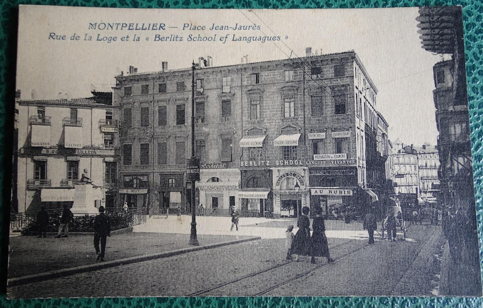 """Cpa  - 34 - Montpellier - Place Jean Jaurès - Rue Dela Loge Et La """"berlitz School Of Languagues"""" - Montpellier"""
