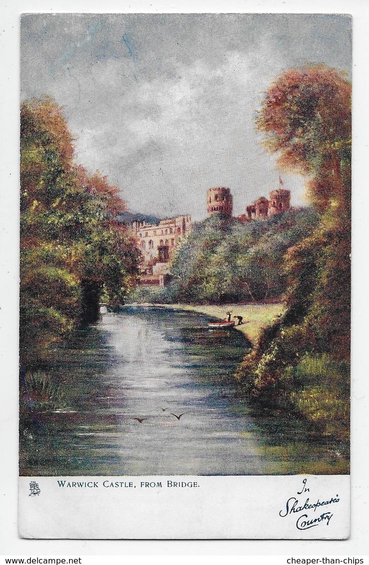 Warwick Castle From Bridge - Tuck Oilette 6173 - Warwick