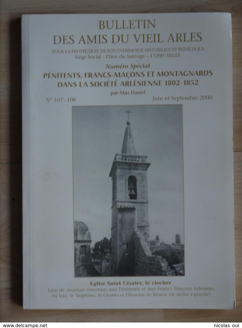PENITENTS FRANCS MACONS ET MONTAGNARDS DANS LA SOCIETE ARLESIENNE MAX DANIEL - Provence - Alpes-du-Sud