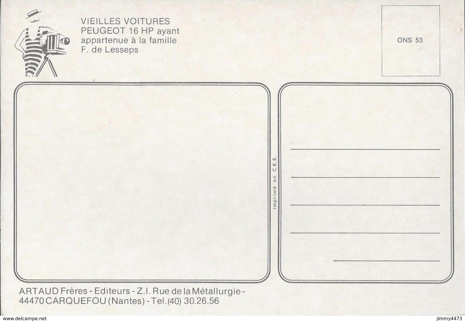 CPM - VOITURE PEUGEOT 16 HP Ayant Appartenue à La Famille F. De Lesseps - Edit. ARTAUD Frères - Scans Recto-Verso - Turismo
