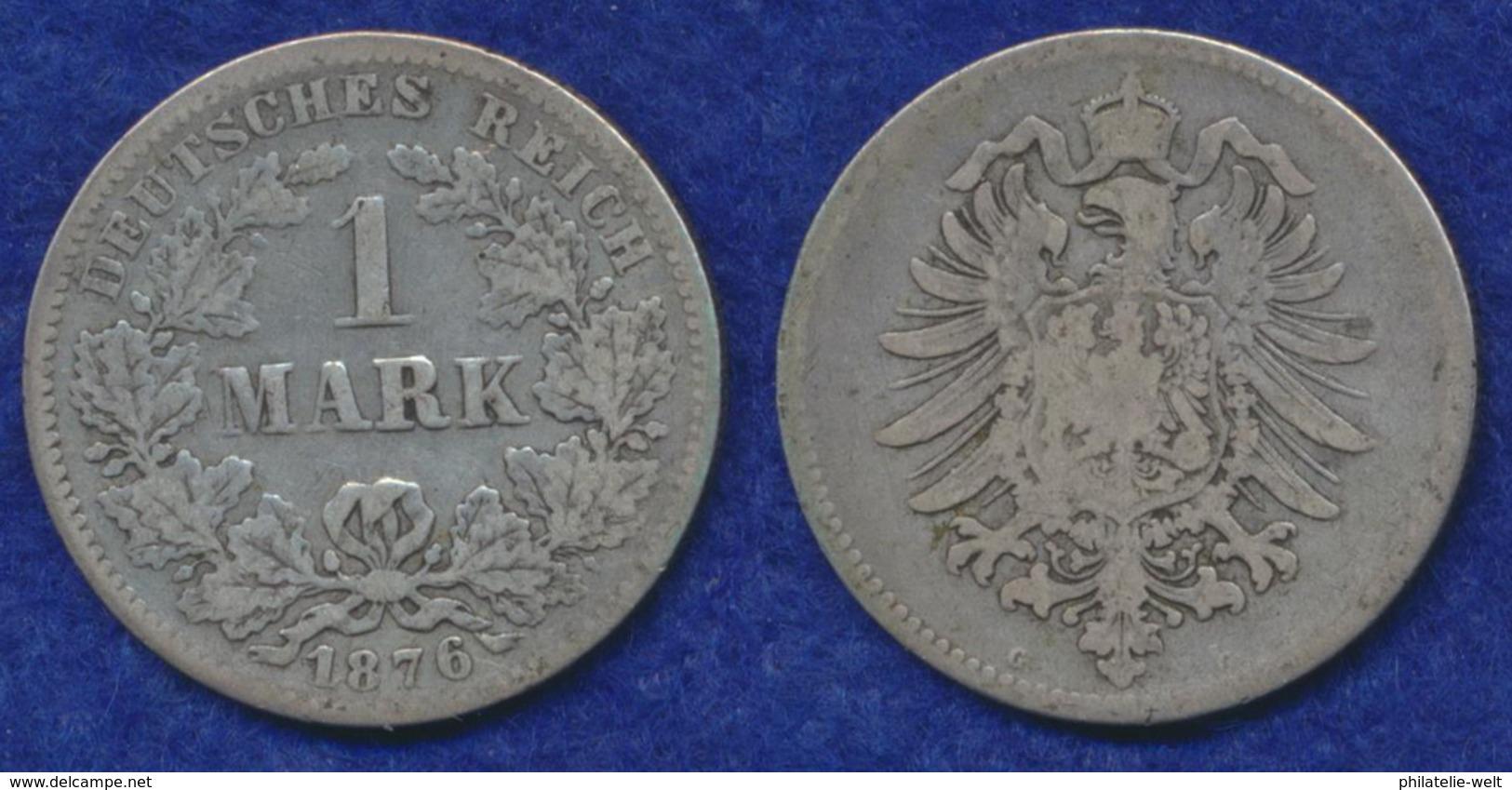 Deutsches Reich 1 Mark 1876G Kleiner Reichsadler Ag900 - [ 2] 1871-1918: Deutsches Kaiserreich