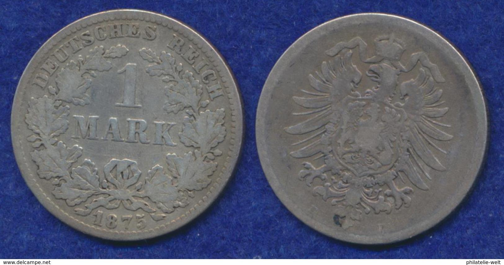 Deutsches Reich 1 Mark 1875E Kleiner Reichsadler Ag900 - [ 2] 1871-1918: Deutsches Kaiserreich