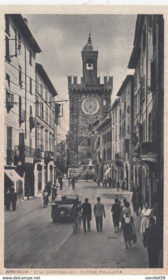 BRESCIA-CORSO GARIBALDI-TORRE PALLATA-BELLA ANIMAZIONE-CARTOLINA NON VIAGGIATA ANNO 1930-940 - Brescia