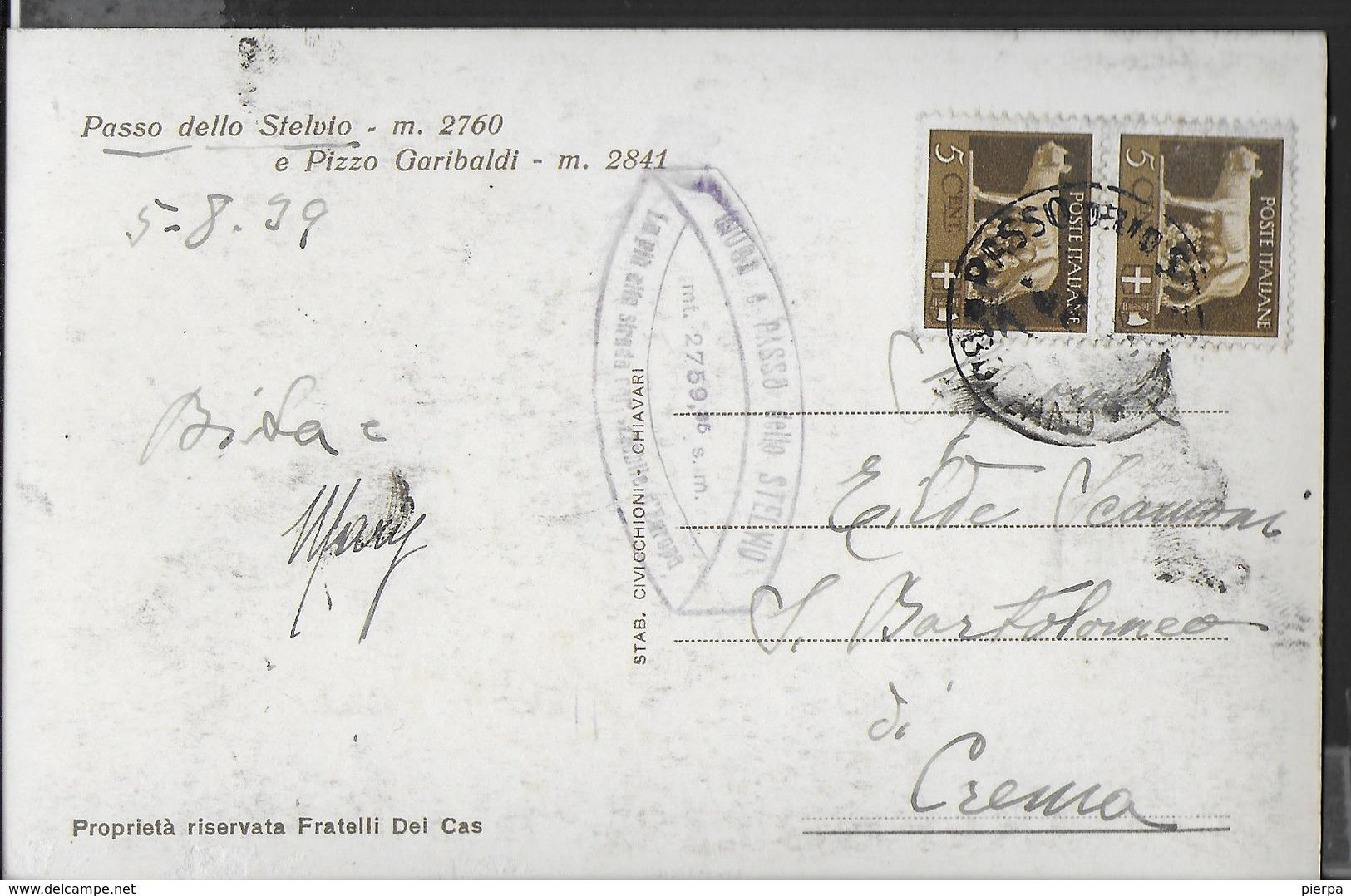 PASSO DELLO STELVIO E PIZZO GARIBALDI - FORMATO PICCOLO - EDIZ. CAVICCHINI CHIAVARI - VIAGGIATA 1939 - Alpinisme
