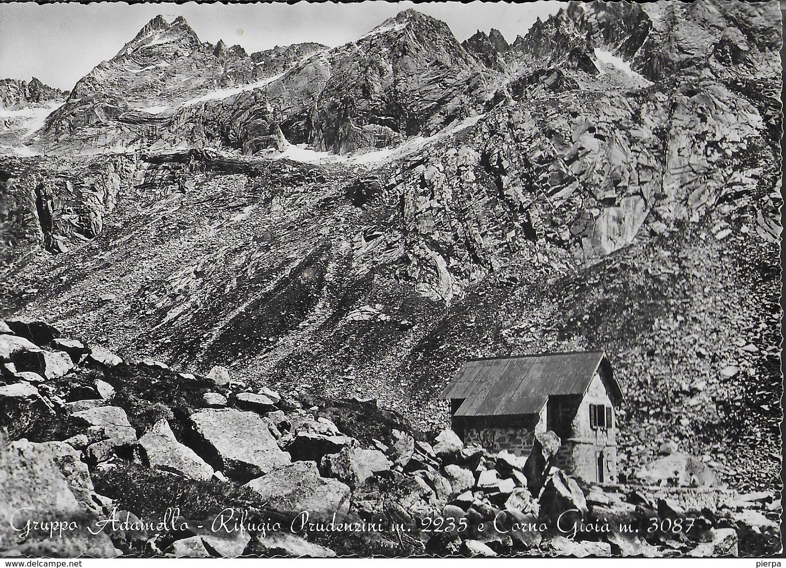 GRUPPO ADAMELLO - RIFUGIO PRUDENZINI E CORNO GIOIA - EDIZ. MICHELETTI BRESCIA - CAI SEZ. BRESCIA - NUOVA - Alpinisme