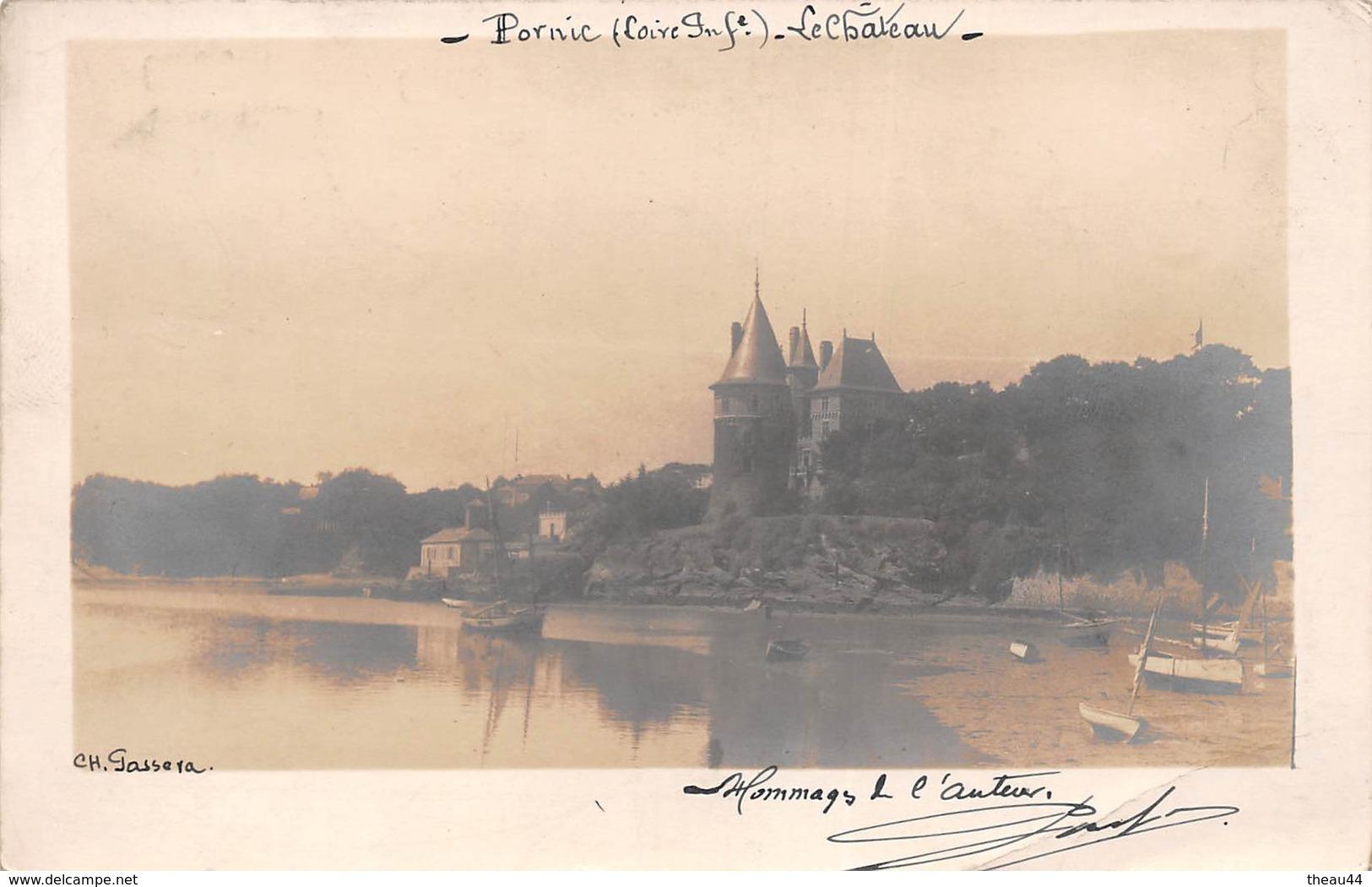 "¤¤    -    PORNIC   -   Carte-Photo   -  Le Chateau En 1911  -  Photographe "" Ch. Gassera ""  -   ¤¤ - Pornic"