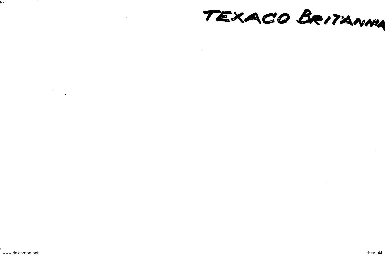 """¤¤  -   Cliché Du Bateau De Commerce """" TEXACO BRITANNIA """" -  Cargo  -  Voir Description   -  ¤¤ - Commerce"""