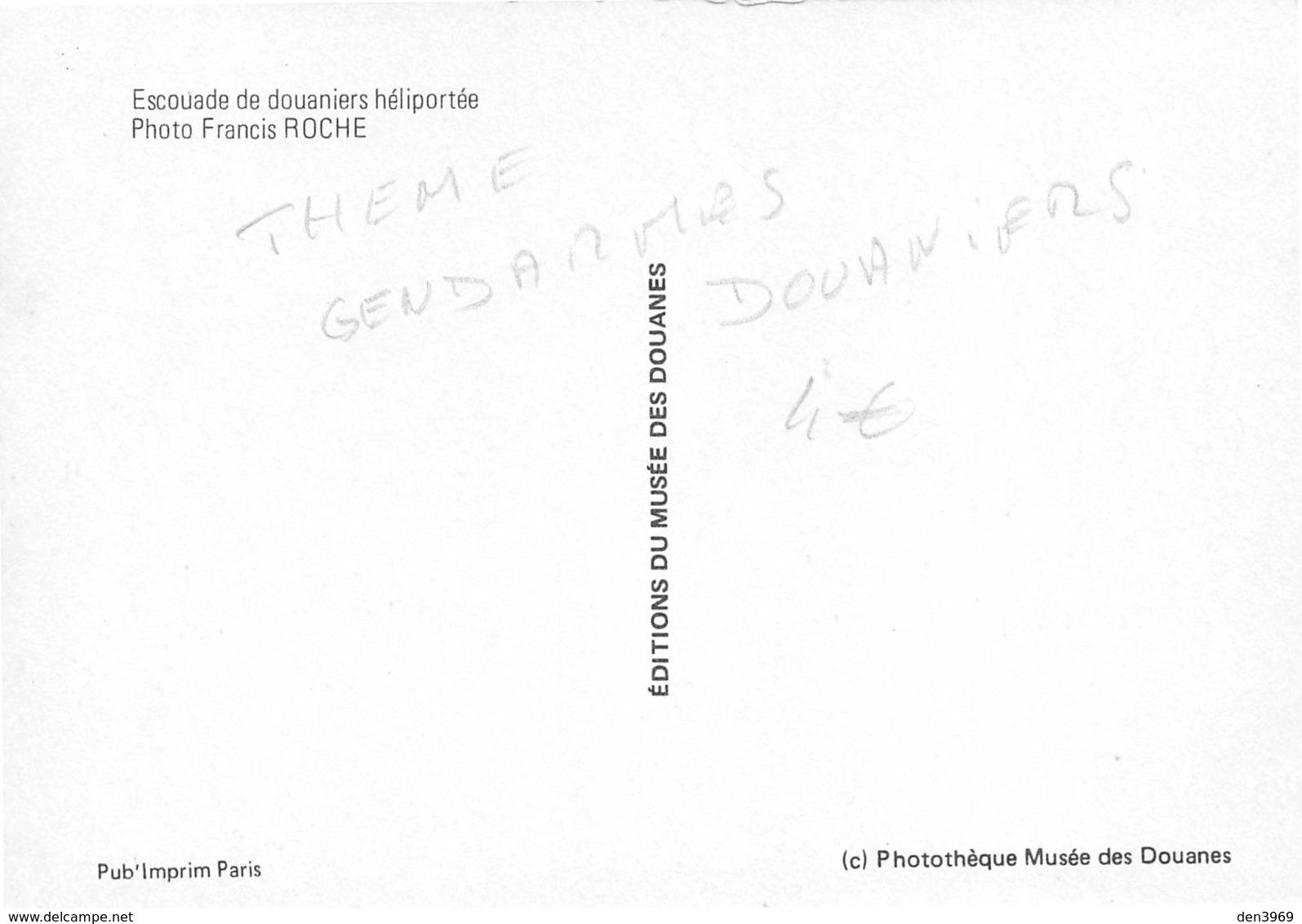 Escouade De Douaniers Héliportée - Photo Francis Roche - Hélicoptère - Editions Du Musée Des Douanes - Douane