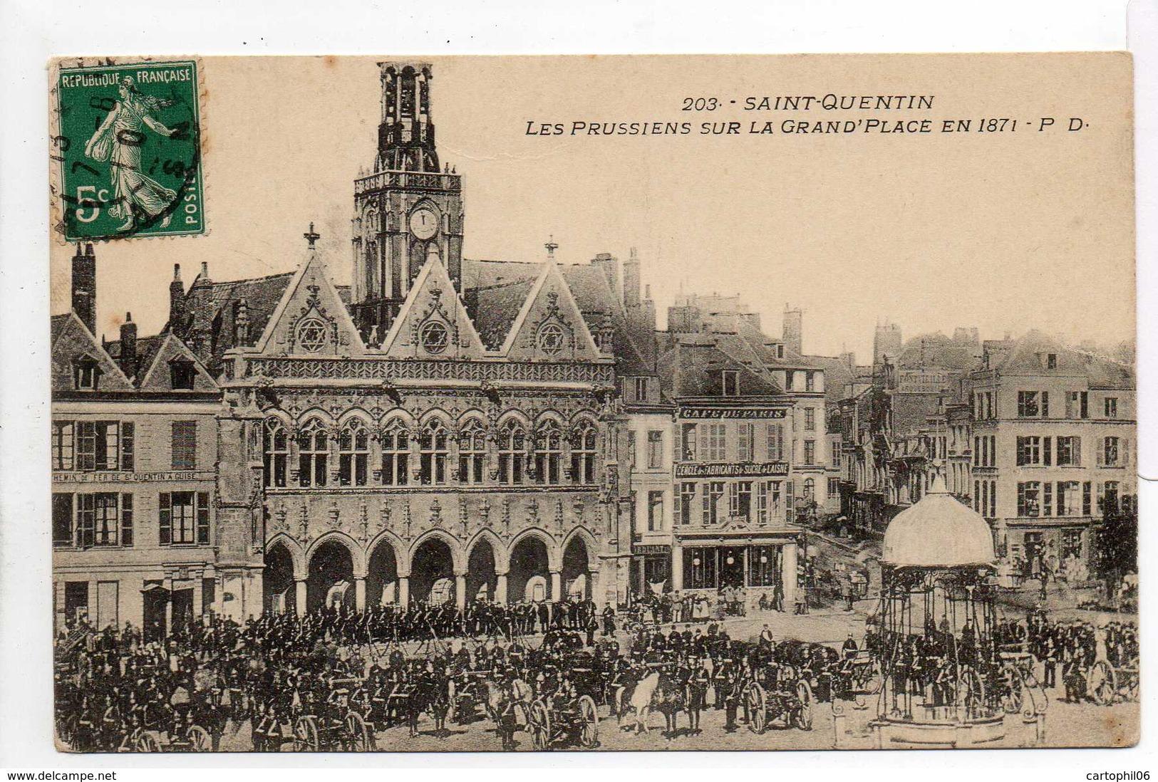 - CPA SAINT-QUENTIN (02) - Les Prussiens Sur La Grand'Place 1910 - Edition P. D. 203 - - Saint Quentin