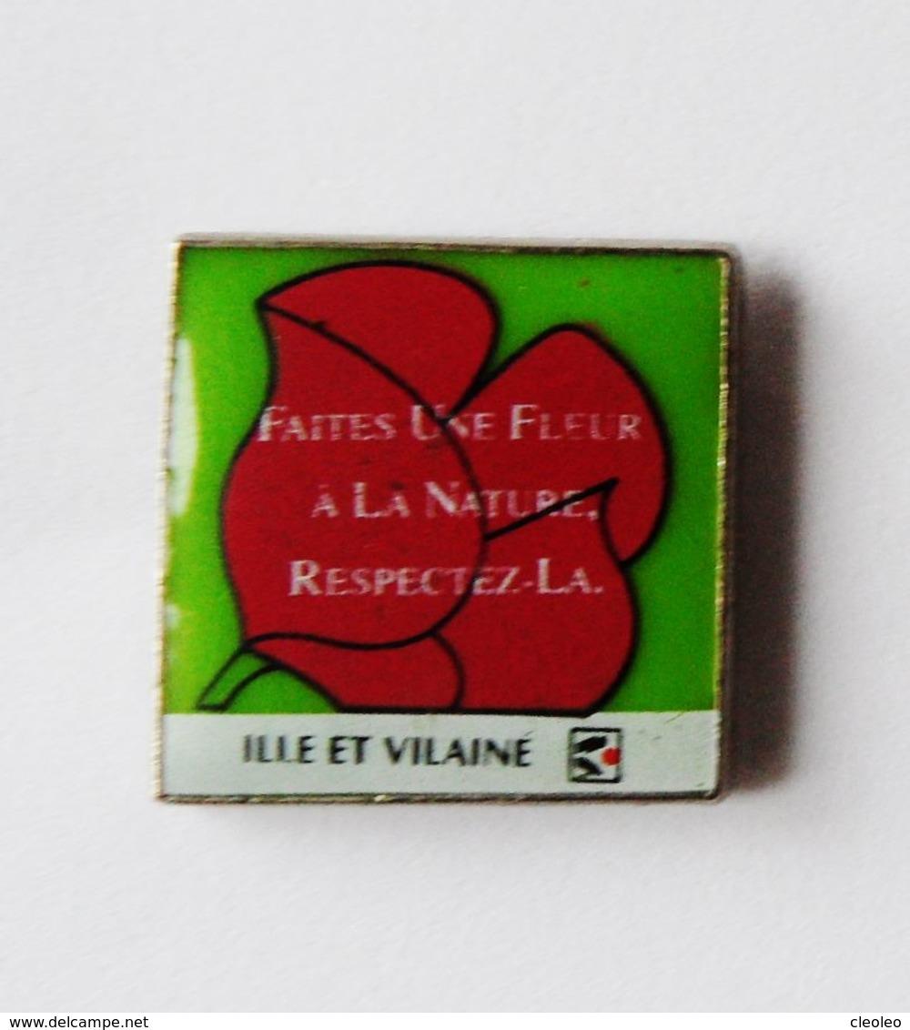Pin's Faites Une Fleur à La Nature Respectez La Ille Et Vilaine - BR3/5 - Villes