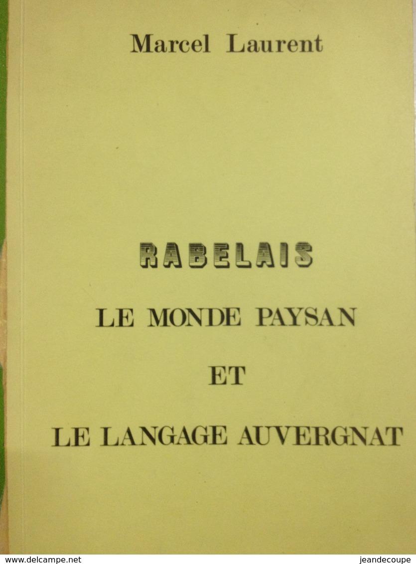 Envoi - Marcel Laurent - Rabelais - Le Monde Paysan Et Le Langage Auvergnat - Dédicace- 1971 - - Livres, BD, Revues