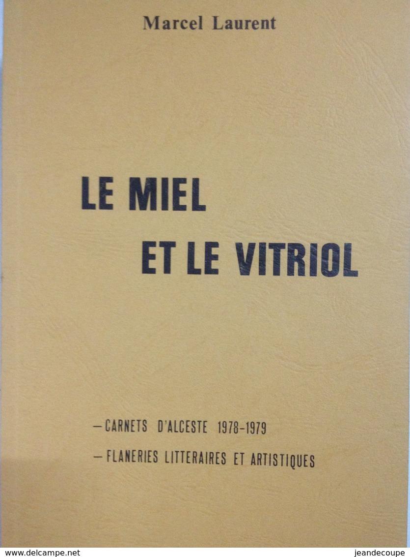 Envoi - Marcel Laurent - Le Miel Et Vitriol - Carnets D'alceste - Flaneries Litteraires Et Artistique - Dédicace- 1979 - - Livres Dédicacés