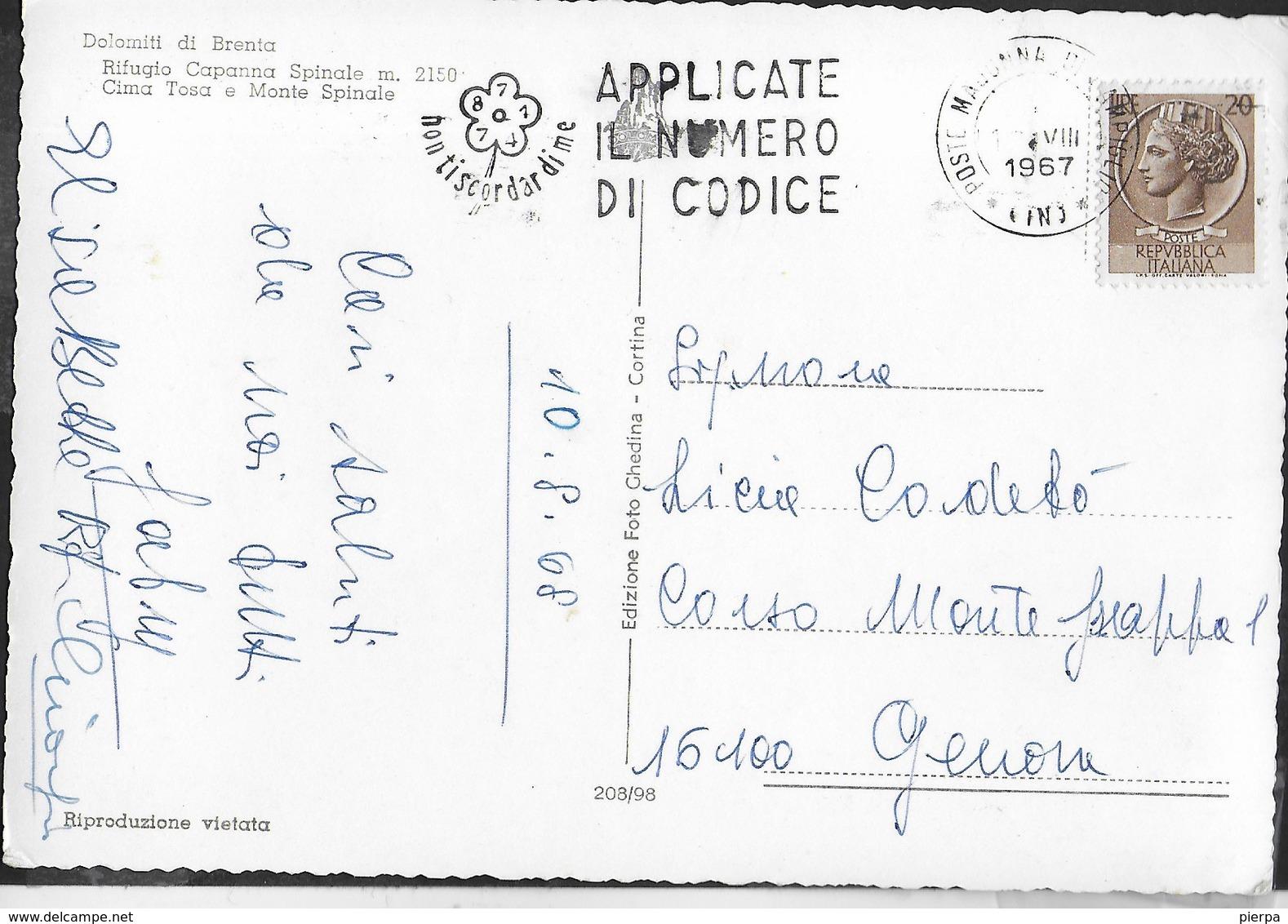 """DOLOMITI DI BRENTA - RIFUGIO CAPANNA SPINALE - CIMA TOSA - VIAGGIATA 1968 - ANNULLO A TARGHETTA""""APPLICATE NUMERO CODICE"""" - Alpinisme"""