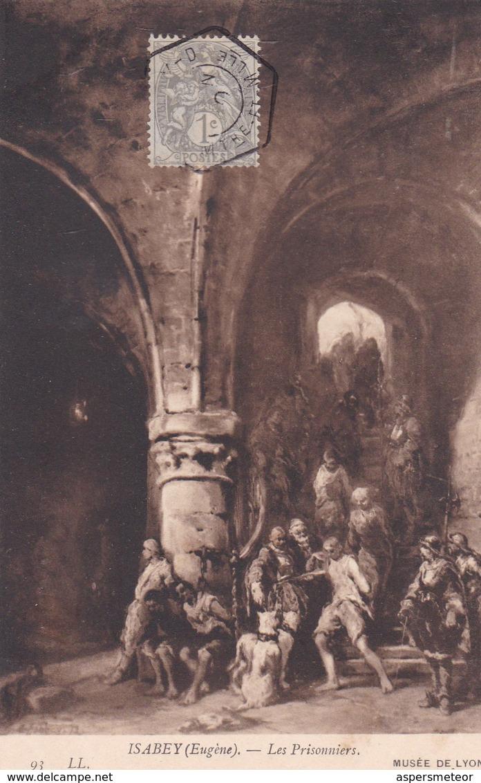 ISABEY, EUGENEE. LES PRISONNIERS. ND PHOT. OBLITERE NANCY 1910 SUR PAQUEBOT STEAMER - BLEUP - Paintings
