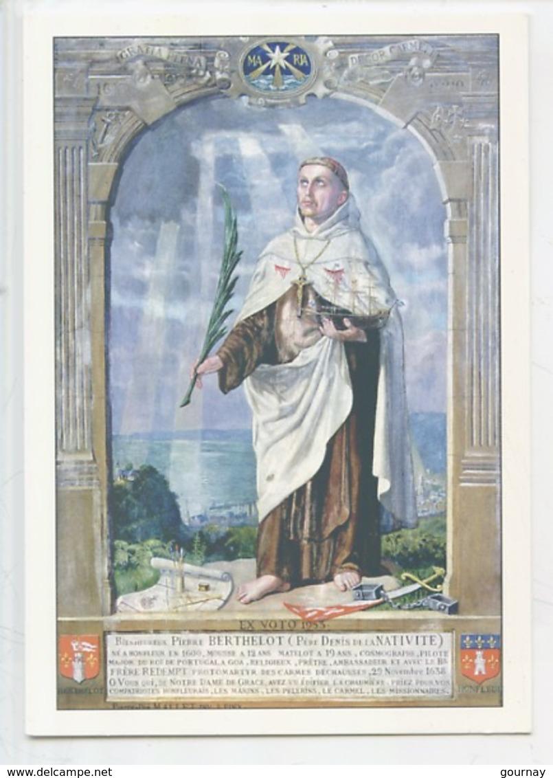 Honfleur Chapelle Notre Dame De Grâce : Bienheureux Denys De La Nativité (Pierre Berthelot 1600 Marin) - Honfleur