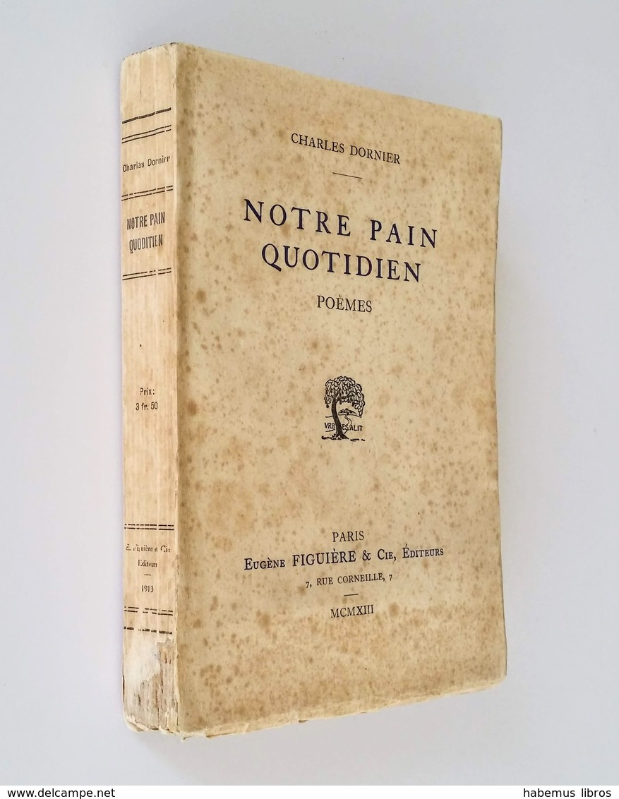 Notre Pain Quotidien / Charles Dornier. - Paris : Eugène Figuière & Cie, 1913 - Livres, BD, Revues