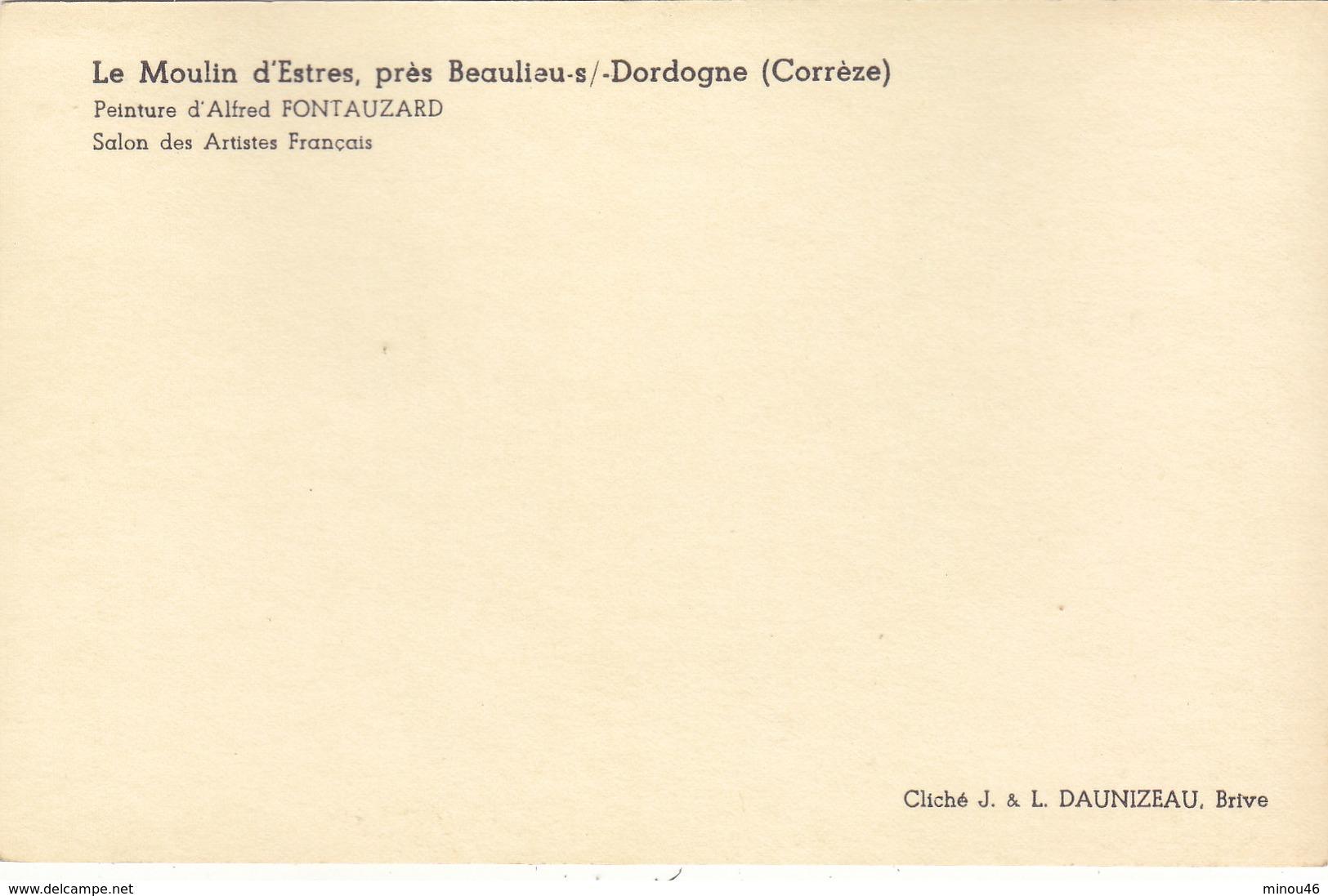 BEAULIEU SUR DORDOGNE: LE MOULIN D ESTRES.PEINTURE DE A. FONTAUZARD.SALON DES ARTISTES.T.B.ETAT.RARE A SAISIR. - Autres Communes