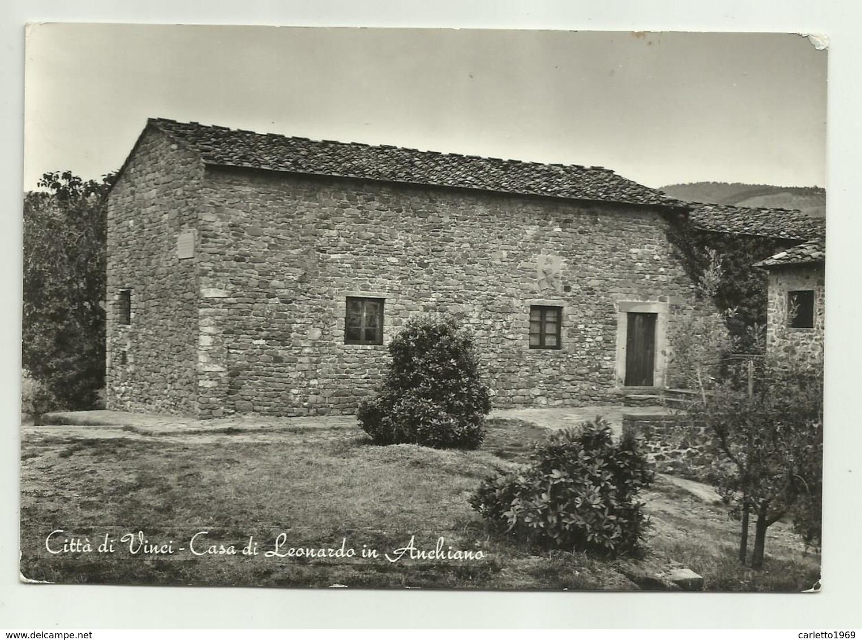 CITTA' DI VINCI - CASA DI LEONARDO IN ANCHIANO - NV   FG - Firenze