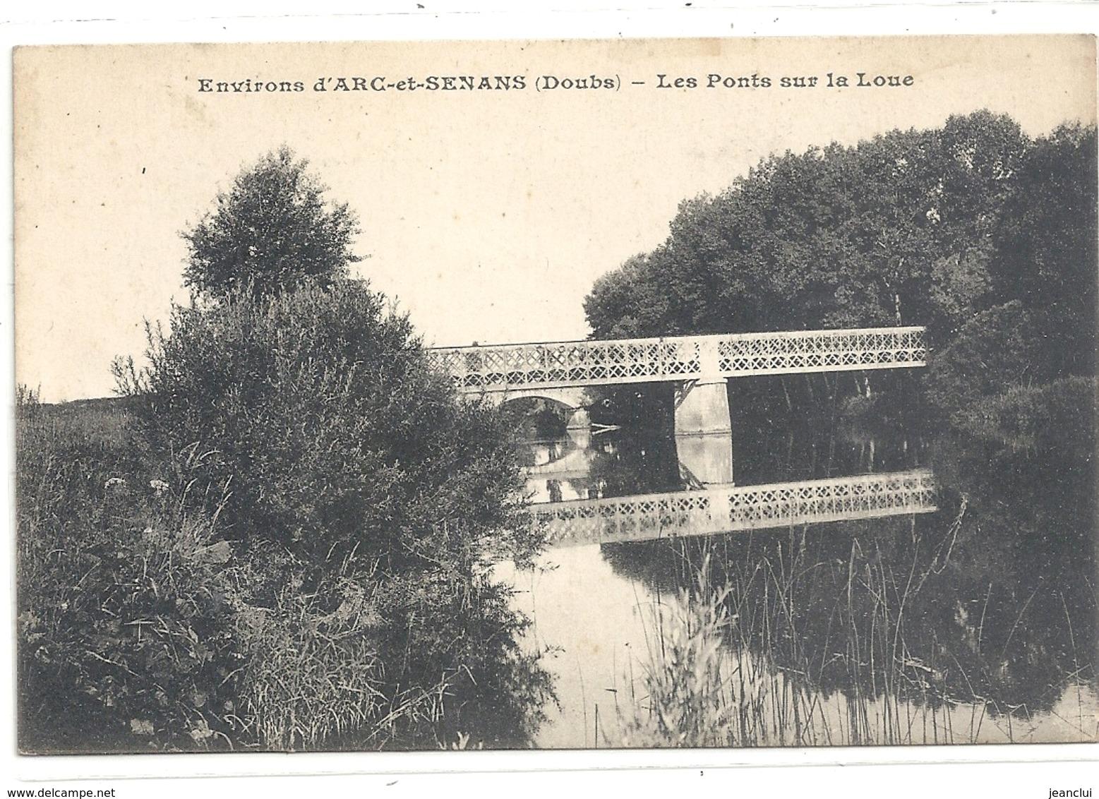 ENVIRONS D'ARC-ET-SENANS . LES PONTS SUR LA LOUE . CARTE NON ECRITE - Montbéliard