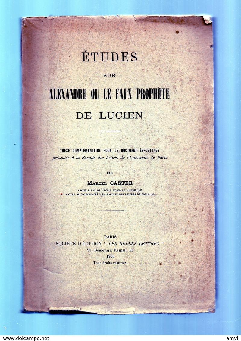 E01 - 1938 - Rare - MARCEL CASTER ETUDES SUR ALEXANDRE OU LE FAUX PROPHETE DE LUCIEN - Dédicace De L'auteur - Livres, BD, Revues