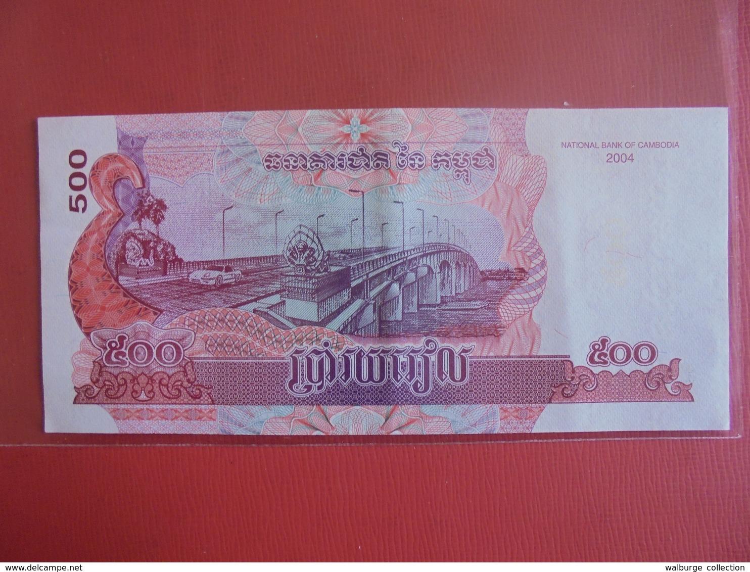 CAMBODGE 500 RIELS 2004 PEU CIRCULER - Cambodia