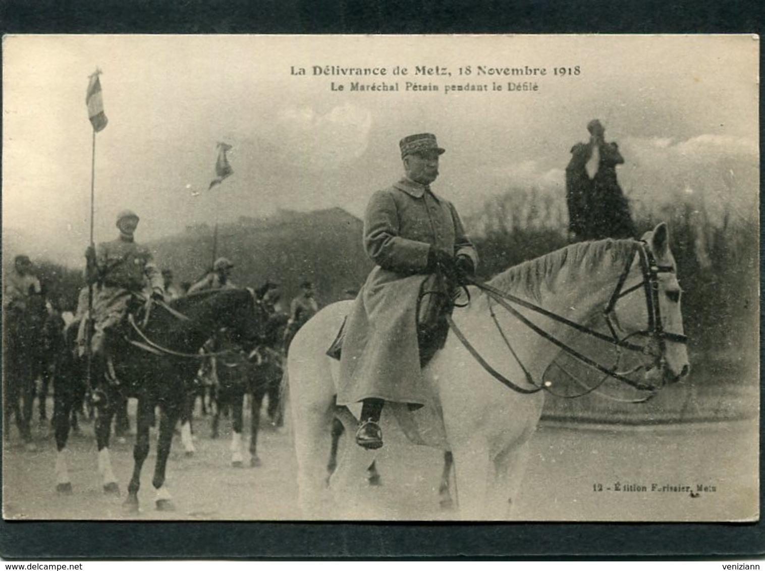 CPA - La Délivrance De Metz, 18 Novembre 1918 - Le Maréchal Pétain Pendant Le Défilé - Guerre 1914-18