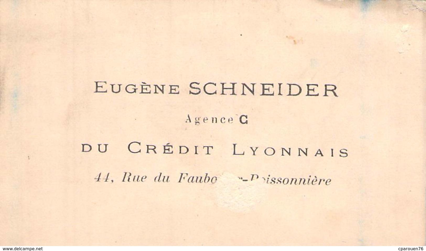 Carte De Visite DE EUGENE SCHNEIDER AGENCE DU CREDIT LYONNAIS 41 RUE DU FAUBOURG POISSONNIERE PARIS - Cartoncini Da Visita